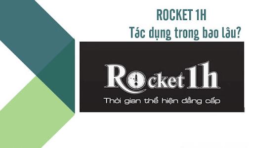 Rocket 1h có tác dụng trong bao lâu?